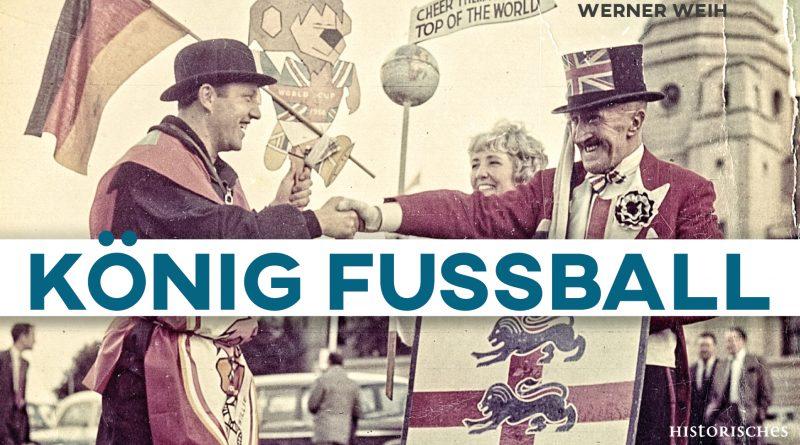 König Fussball 12. 06. – 27. 07. 2018