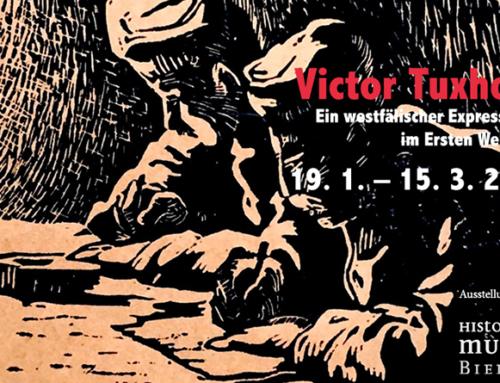 Victor Tuxhorn Ein westfälischer Expressionist im Ersten Weltkrieg19. 1. – 15. 3. 2020