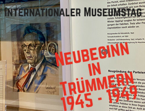 "Internationaler Museumstag 2021 / ""Neubeginn in Trümmern 1945-1949"""